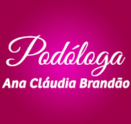Podóloga Ana Cláudia Brandão